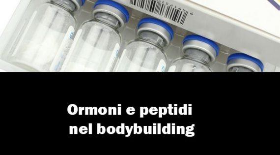 Ormoni e peptidi nel bodybuilding